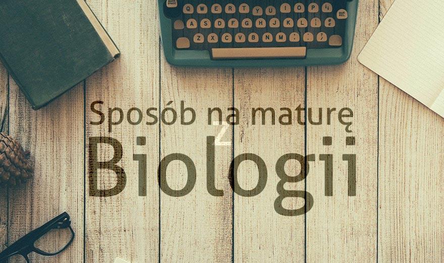 zdjęcie tytułowe do wpisu: Matura z biologii 2017