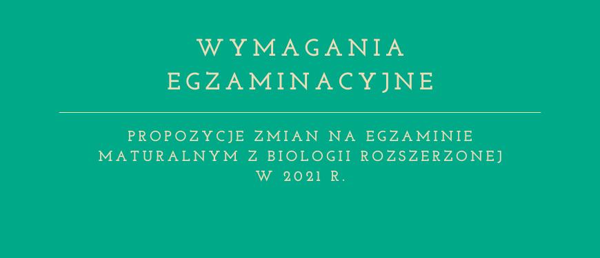 Obrazek wyróżniający do wpisu Wymagania egzaminacyjne z biologii w 2021 r.